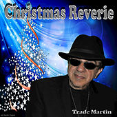 Christmas Reverie by Trade Martin