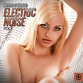World of Dance: Electric Noise, Vol. 1 by Various Artists