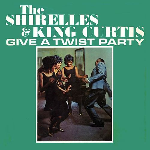 Give a Twist Party by The Shirelles
