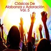 Clásicas de Alabanza y Adoración,  Vol 5 by Various Artists