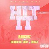 Hit It (feat. Chandler Gray & Shaad) by Bangerz