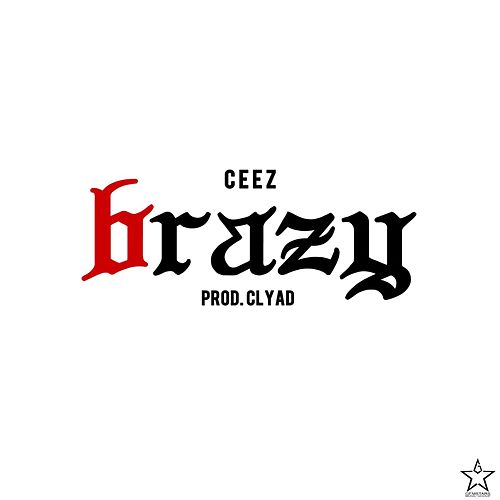 Brazy by Ceez