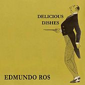 Delicious Dishes by Edmundo Ros