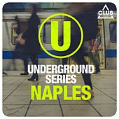 Underground Series Naples by Various Artists