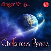 Christmas Peace by Singer Dr. B...