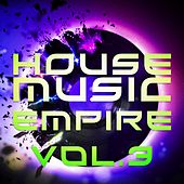 House Music Empire, Vol. 3 - EP von Various Artists