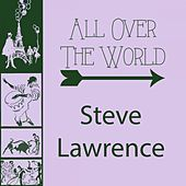All Over The World by Steve Lawrence