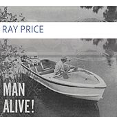 Man Alive by Ray Price