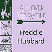 All Over The World by Freddie Hubbard