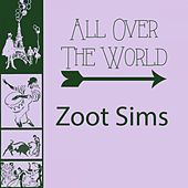 All Over The World by Zoot Sims
