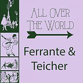 All Over The World by Ferrante and Teicher