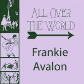 All Over The World von Frankie Avalon