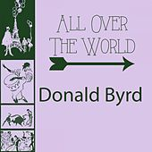 All Over The World by Donald Byrd