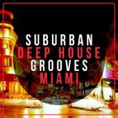 Suburban Deep House Grooves Miami de Various Artists