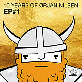 10 Years Of Orjan Nilsen EP#1 von Orjan Nilsen