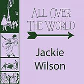 All Over The World by Jackie Wilson