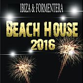 Ibiza & Formentera Beach House 2016 (The Best of Tropical House) by Various Artists