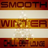 Smooth Winter Chill Out Lounge (Nordic Deluxe Season Edition) by Various Artists