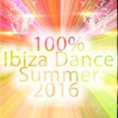 100% Ibiza Dance Summer 2016 von Various Artists