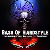 Bass Of Hardstyle (33 Top Jumpstyle Tunes And Hardstyle Collection) by Various Artists