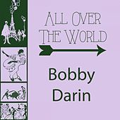 All Over The World by Bobby Darin
