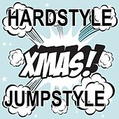 Hardstyle XMAS Jumpstyle (24 Hard Knocking Monster Tunes For Christmas) von Various Artists