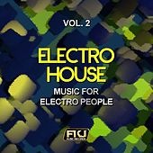 Electro House, Vol. 2 (Music for Electro People) by Various Artists