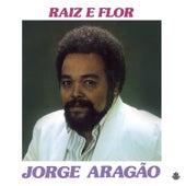 Raiz e Flor de Jorge Aragão
