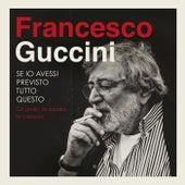 Se Io Avessi Previsto Tutto Questo... La Strada, Gli Amici, Le Canzoni de Francesco Guccini