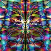 Kaleidoscope by Magnetic Wind