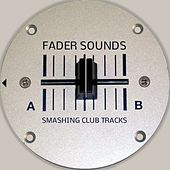Fader Sounds (Smashing Club Tracks) de Various Artists
