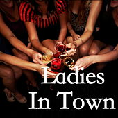 Ladies In Town by Various Artists