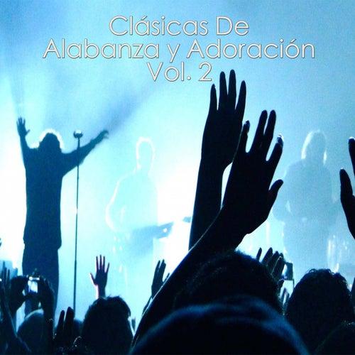 Clásicas de Alabanzas y Adoración, Vol. 2 by Various Artists