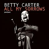All My Sorrows - Lonely Winter Nights von Betty Carter
