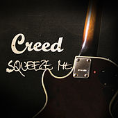Squeeze Me - Single by Creed