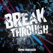 Break Through von Ronnie Murchison