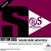 House Music Grooves II by Rhythm Soul