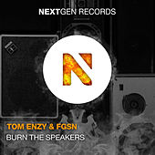 Burn The Speakers von Tom Enzy and FGSN
