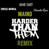 Harder Than Them (feat. Uncle Murda, Dave East & Manolo Rose) [Remix] - Single de Maino