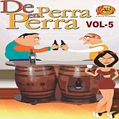 De Perra en Perra, Vol. 5 by Various Artists