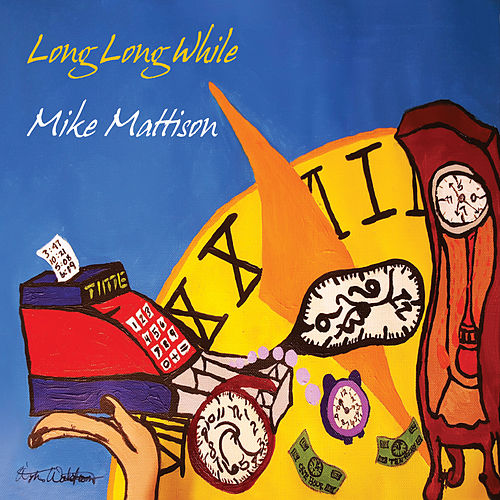Long Long While by Mike Mattison