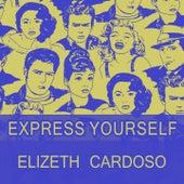 Express Yourself von Elizeth Cardoso