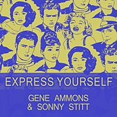 Express Yourself de Gene Ammons