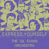 Express Yourself von Gil Evans