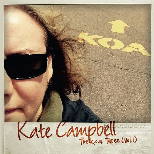The K.O.A. Tapes (Vol. 1) by Kate Campbell