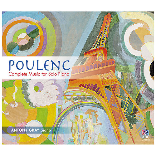 Poulenc: Complete Music for Solo Piano by Antony Gray