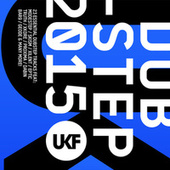 UKF Dubstep 2015 by Various Artists