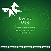 What The Heart Desires by Lenny Dee