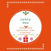 Splendid Time Together by Lenny Dee