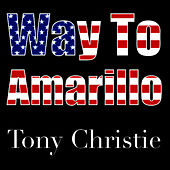 (Is This The Way To) Amarillo by TONY CHRISTIE
